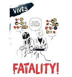 Blog VivèS - Fatality!
