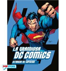 La Grandiosa Dc Comics - All'Origine Del Supereroe