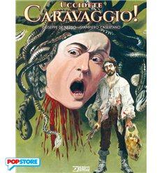 Uccidere Caravaggio!