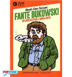 Fante Bukowski - Un Irresistibile Anno Dopo