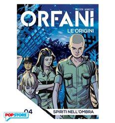 Orfani le Origini 004