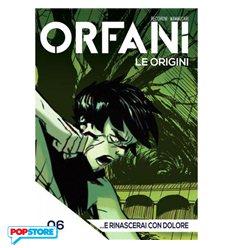 Orfani le Origini 006