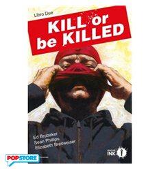 Kill or be Killed 002