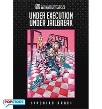 Il Bizzarro Universo di Hirohiko Araki - Under Execution Under Jailbreak