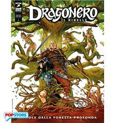 Dragonero il Ribelle 006 - La Voce della Foresta Profonda