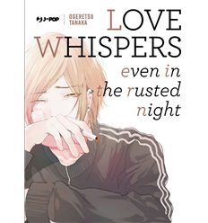 Love Whispers Even in the Rusted Night