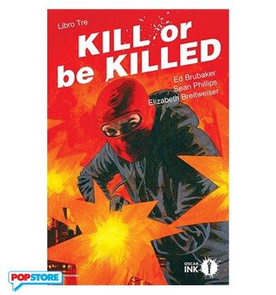 Kill or be Killed 003