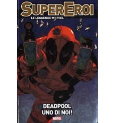 Supereroi Le Leggende Marvel 009 - Deadpool - Uno Di Noi