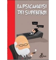 La Psicanalisi Dei Supereroi